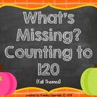 What's Missing?  Counting to 120 (Fall Themed)