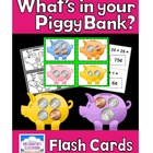 What's in your Piggy Bank?  Counting Money Flash Cards