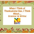 When I Think About Thanksgiving... Grammar and Writing Activities