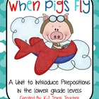 When Pigs Fly: A Prepositions Unit for Elementary Students