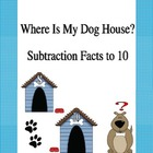 Where Is My Dog House? Addition And Subtraction Games