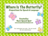 Where Is The Butterfly?  Prepositions for Speech & Language