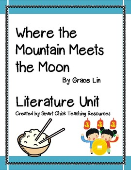 """""""Where the Mountain Meets the Moon"""", by G. Lin, 140 pg. Lit Unit!"""