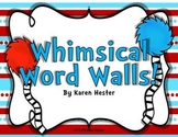 Word Walls: Seuss Whimisical Word Walls!