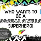 Who Wants To Be A Social Skills Superhero!