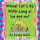 Whoa!  Let's Go with Long o!  {long o activities with oa/ow}