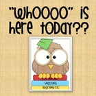 Whoooo is here today/absent today?
