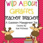 Wild About Giraffes Teacher Tracker: Classroom Management Tool