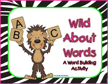 Wild About Words---A Word Building Activity