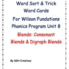 Wilson Fundations Phonics: Unit 8 Word Cards & Sorts (Blends)