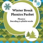 Winter Break Packet: Phonics Decoding 2 Syllable Words