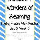 Wonders of Learning - Unit 3, Week 5 - Spelling and Word Work