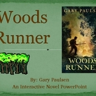 """Woods Runner"", by G. Paulsen, Interactive Novel Powerpoint"