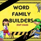 Word Family  Builders - Short vowel word families (a, e, i, o, u)