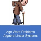 Word Problems - Age - Algebra Linear Systems