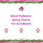 Word Problems: Spring Theme for ActivBoard (First Grade)