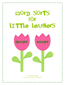 Word Sort for Little Learners (Synonyms and Antonyms)