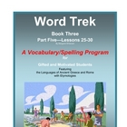 Word Trek Book Three:  Part Five:  Lessons 25-30