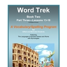 Word Trek Book Two:  Part Three:  Lessons 13-18