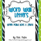Word Wall Letters (Green Polka Dots & Zebra)