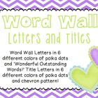 Word Wall Letters & Titles (Polka Dots and Chevron)