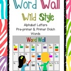 Word Wall - Wild Style (Pre-Primer & Primer Dolch Words)