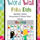 Word Wall - Polka Dots (Pre-Primer Through 2nd grade Words)