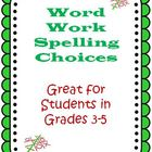Word Work Spelling Choices for Students