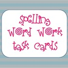 Word Work for Spelling Task Cards