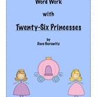 Word Work with Twenty-Six Princess