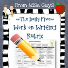 FREE Work on Writing Rubric Great for the Daily 5