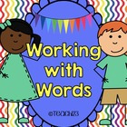 Working with Words and More!