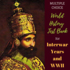 Interwar Years and WWII Test Bank for World History (Examview)