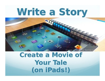 Write a Story: Create a Movie of Your Tale (on iPads!)