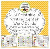 Writing Center Word Cards for 31 Different Early Learning Themes