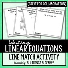 Writing Linear Equations - Line Match & Collaboration Activity
