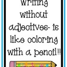 Writing Without Adjectives is Like Coloring With a Pencil Poster