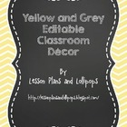 Yellow and Grey Chalkboard Editable Classroom Decor