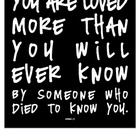 You Are Loved More Than You Will Ever Know... Romans 5:8