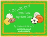 You Are OUT! Sports Theme Sight Word Game