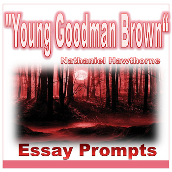 """""""Young Goodman Brown"""" Hawthorne Essay Prompts"""