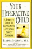 Your Hyperactive Child:  A Parent's Guide to Coping With ADD