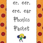 er, eer, ere, ear Phonics Packet