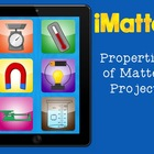 iMatter {Properties of Matter Project}