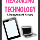 iMeasure:  Measuring Technology!  A Common Core Aligned Me