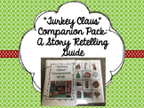 """""""Turkey Claus"""" Companion Pack: A Story Retelling Guide"""
