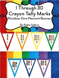 1 to 30 Crayon Tally Marks Rainbow Dots Pennant Banner Cla