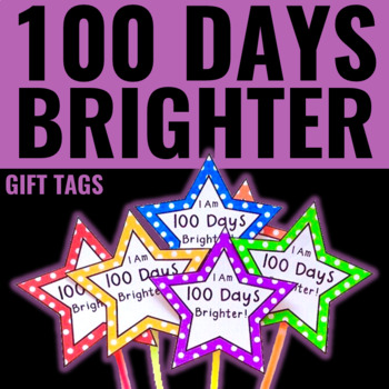 100th Day of School Celebration Gift Tags: I Am 100 Days Brighter!