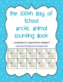 100th Day of School Arctic Animals Counting Book