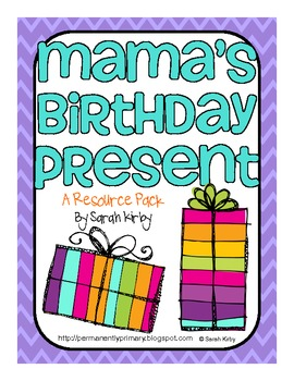Mama's Birthday Present Resource Pack